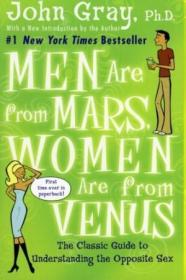 Men Are From Mars  Women Are From Venus: The Classic Guide To Understanding The Opposite Sex