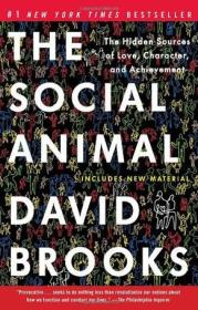The Social Animal:The Hidden Sources of Love, Character, and Achievement