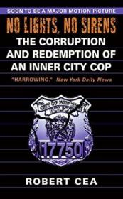 No Lights  No Sirens: The Corruption And Redemption Of An Inner City Cop