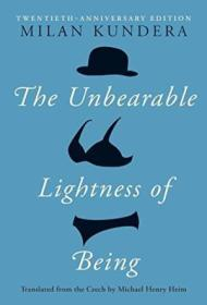 The Unbearable Lightness Of Being: Twentieth Anniversary Edition