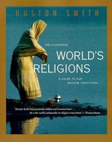 The Illustrated Worlds Religions: A Guide To Our Wisdom Traditions