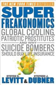 Super Freakonomics: Global Cooling  Patriotic Prostitutes  And Why Suicide Bombers Should Buy Life I