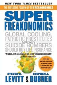 Superfreakonomics: Global Cooling  Patriotic Prostitutes  And Why Suicide Bombers Should Buy Life In