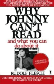 Why Johnny Cant Read: And What You Can Do About It