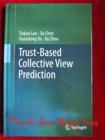 Trust-based Collective View Prediction(英语原版 精装本)基于信任的集体视图预测
