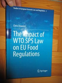 The Impact of Wto Sps Law on Eu Food Regul...    (详见图),硬精装