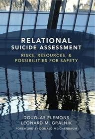 Relational Suicide Assessment: Risks  Resources  And Possibilities For Safety