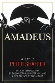 Amadeus: A Play By Peter Shaffer