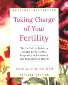 Taking Charge Of Your Fertility (revised Edition): The Definitive Guide To Natural Birth Control  Pr