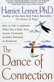 The Dance Of Connection: How To Talk To Someone When Youre Mad  Hurt  Scared  Frustrated  Insulted