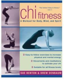 Chi Fitness: A Workout For Body  Mind  And Spirit