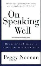On Speaking Well: How To Give A Speech With Style  Substance  And Clarity