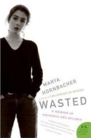 Wasted : A Memoir Of Anorexia And Bulimia [ 1st ]