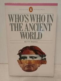 幸存者指南:如何生活在古希腊罗马时代 Whos Who in the Ancient World : A Handbook to the Survivors of the Greek and Roman Classics (古希腊古罗马)