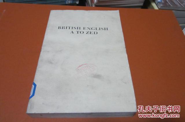 BRITISH ENGLISH A TO ZED 英式英语词典【英文版,国内影印】