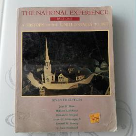 THE NATIONAL EXPERIENCE  PART ONE A HISRYB  OF UNITED STATES TO 1877