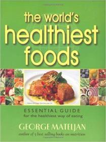 美国出版 英文原版获奖畅销书 The Worlds Healthiest Foods: Essential Guide for the Healthiest Way of Eating 世界最有益健康的食品食物 饮食方法 食谱 菜谱 烹饪 2007 by George Mateljan  (Author)