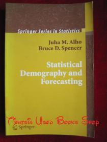 Statistical Demography and Forecasting(Springer Series in Statistics)统计人口学与预测(斯普林格统计学系列丛书 英语原版 平装本)