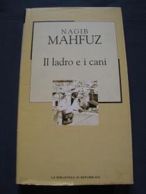 Il ladro e i cani  纳吉布·马哈富兹《小偷与狗》意大利语译本  精装本 2003年意大利出版 意大利语原版
