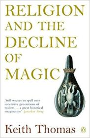 Religion and the Decline of Magic 巫术的兴衰:16与17世纪英国流行信仰研究
