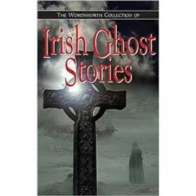 Irish Ghost Stories.
