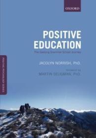 Positive Education: The Geelong Grammar School Journey (oxford Positive Psychology Series)