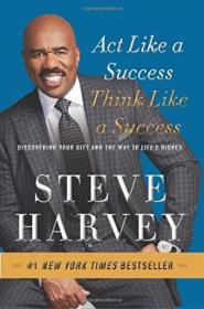 Act Like A Success  Think Like A Success: Discovering Your Gift And The Way To Lifes Riches