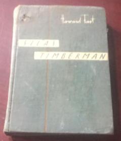 正版   SILAS TIMBERMAN(前苏联五十年代英文原版硬精装小说《赛拉斯.丁伯曼》 硬精装/1957年版;一版一印