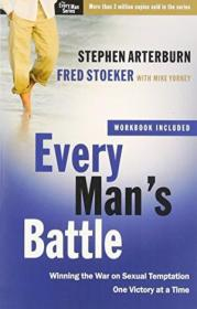 Every Mans Battle: Winning The War On Sexual Temptation One Victory At A Time (the Every Man Series