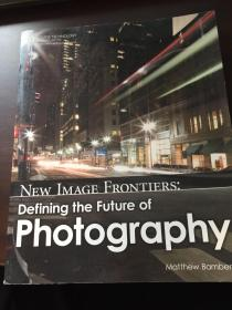new image frontiers:defining the future of photography新形象前沿:定义摄影的未来