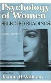 Psychology Of Women: Selected Readings (second Edition (juanita H. Williams  Editor) (1985))