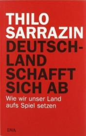 德国原版 德文 德语 Deutschland schafft sich ab: Wie wir unser Land aufs Spiel setzen 自掘坟墓的德国:我们如何陷祖国于绝境