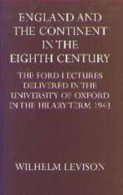 England And The Continent In The Eighth Century: The Ford Lectures Delivered In The University Of Ox