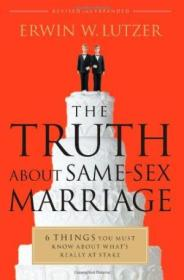 The Truth About Same-sex Marriage: 6 Things You Must Know About Whats Really At Stake