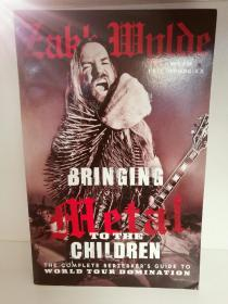Zakk Wylde:Bringing Metal to the Children The Complete Berserkers Guide to World Tour Domination (歌手) 英文原版书