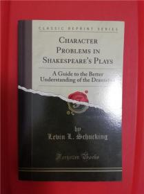 Character Problems in Shakespeare's Plays: A Guide to the Better Understanding of the Dramatist (莎士比亚戏剧中的人物问题)