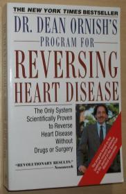 英文原版书 美国畅销书 Dr. Dean Ornishs Program for Reversing Heart Disease: The Only System Scientifically Proven to Reverse Heart Disease Without Drugs or Surgery Paperback –1992 by Dean Ornish M.D.