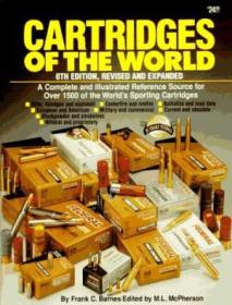 Cartridges Of The World: A Complete And Illustrated Reference Source For Over 1500 Of The Worlds Sp