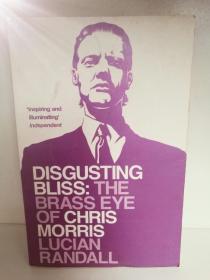 Lucian Randall:Disgusting Bliss The Brass Eye of Chris Morris (歌手) 英文原版书