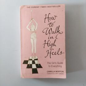 How to Walk in High Heels:一本优雅时尚权威指南