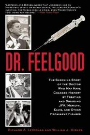 Dr. Feelgood: The Shocking Story Of The Doctor Who May Have Changed History By Treating And Drugging