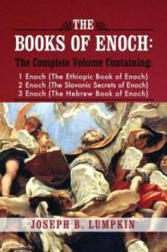 The Books Of Enoch: A Complete Volume Containing 1 Enoch (the Ethiopic Book Of Enoch)  2 Enoch (the