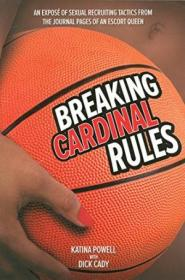 Breaking Cardinal Rules: An Expose Of Sexual Recruiting Tactics From The Journal Pages Of An Escort