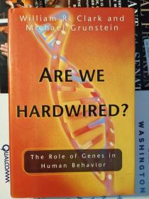 Are We Hardwired ?: The Role of Genes in Human Behavior
