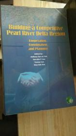 Building a Competitive Pearl River Delta Region; Cooperation,Coordination,and Planning