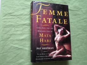 Femme Fatale:Love,Lies,and the Unknown Life of Mata Hari(英文原版)平装
