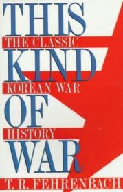 This Kind Of War: The Classic Korean War History (brasseys Five-star Paperback Series)