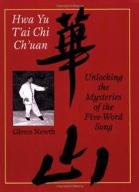 Hwa Yu Tai Chi Chuan: Unlocking The Mysteries Of The Five-word Song