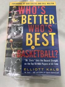 Whos Better, Whos Best in Basketball?(英文原版,NBA历史上创造过伟大纪录的50位球星)/BT
