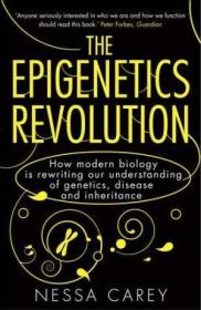 Epigenetics Revolution: How Modern Biology Is Rewriting Our Understanding Of Genetics  Disease And I